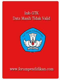 Info GTK, Data Masih Tidak Valid