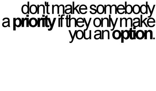 Never Allow Someone To Be Your Priority While Allowing Yourself To
