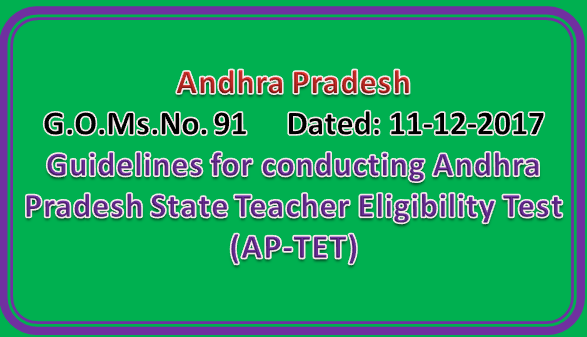 GO 91 ||  Guidelines for conducting Andhra Pradesh State Teacher Eligibility Test (AP-TET)