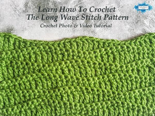 Crochet Tutorial Learn How To Crochet The Long Wave Stitch Pattern