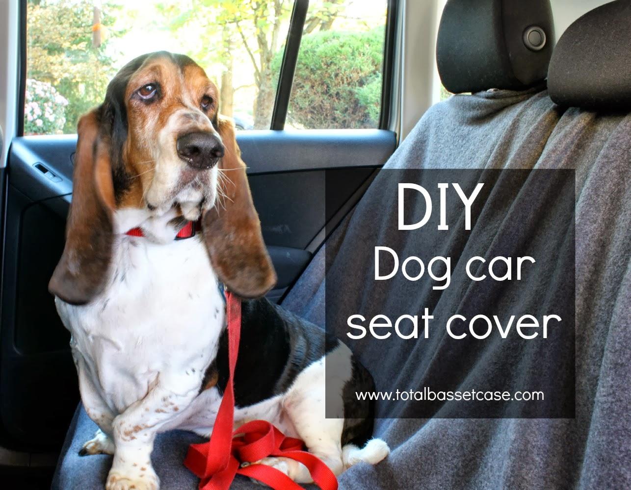 Total Basset Case: DIY : Dog Car Seat Cover