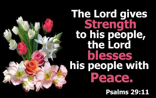 Lord gives strength, blessings and Peace