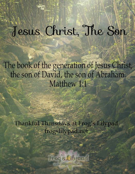 Jesus Christ, The Son: The Old Testament talks of a promised Messiah. But the first time the name Jesus Christ is mentioned in the Bible is in Matthew. Thankful Thursdays frogslilypad.net