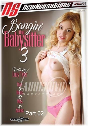 18+ New Sensation-BANGIN THE BABYSITTER 3 2018 Part 2 HDRip