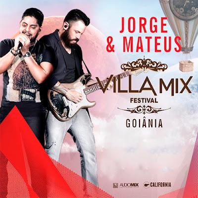 Jorge e Mateus Ao Vivo Villa Mix Goiânia 2016 CD Jorge e Mateus Ao Vivo Villa Mix Goiania 2016