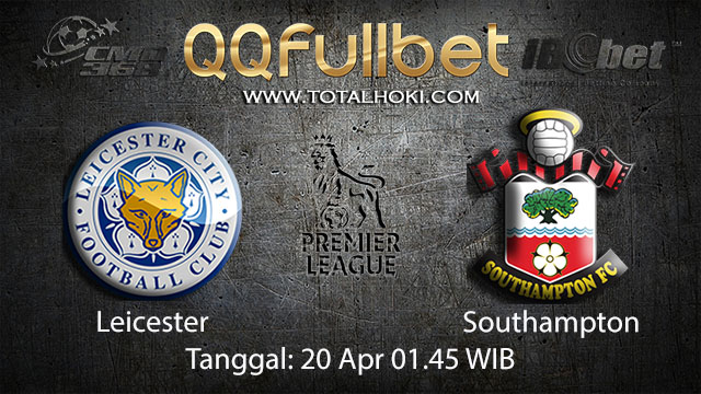 BOLA88 - PREDIKSI TARUHAN BOLA LEICESTER VS SOUTHAMPTON 20 APRIL 2018 ( ENGLISH PREMIER LEAGUE )