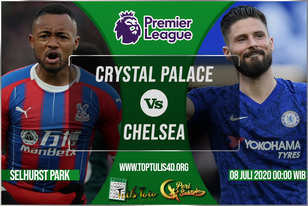 Prediksi Crystal Palace vs Chelsea 08 Juli 2020