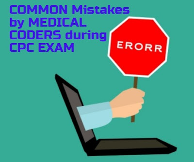 Top common mistakes done by medical coders during CPC exam