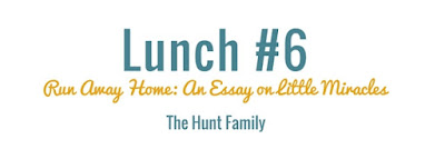 http://www.40lunches.com/2016/09/run-away-home-essay-on-little-miracles.html