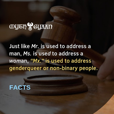 "English Facts: Just like Mr. is used to address a man, Ms. is used to address a woman, ""Mx."" is used to address genderqueer or non-binary people."