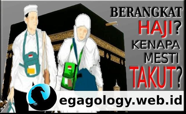 Berangkat Haji adalah kewajiban,kenapa mesti takut?