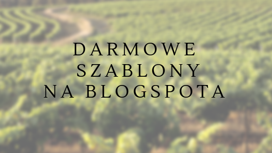 Darmowe szablony na blogspota