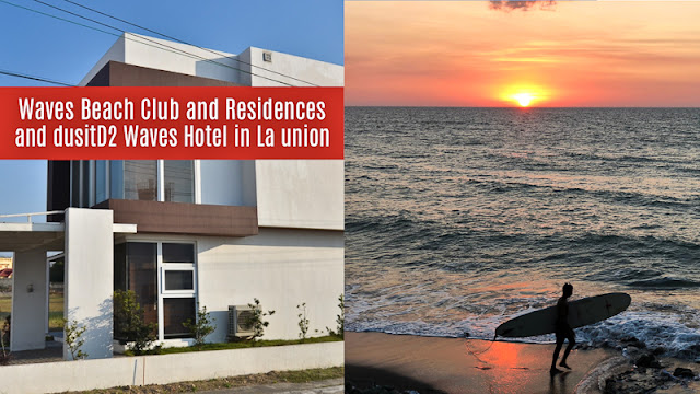 Waves Beach Club and Residences La Union and Dusit d2 Waves Hotels and Resorts