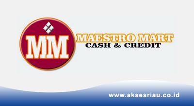 Lowongan Maestro Mart Pekanbaru, Ukui & Pangkalan Kerinci November 2017