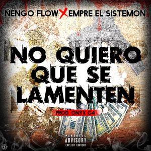 Ñengo Flow Ft Empre El Sistemon – No Quiero Que Se Lamenten