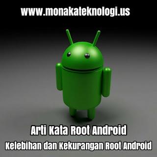 Arti Kata Root Android Beserta Kelebihan Dan Kekurangan