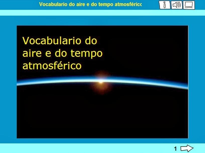 http://www.edu.xunta.es/espazoAbalar/sites/espazoAbalar/files/datos/1363688570/contido/vocabulario_aire.html