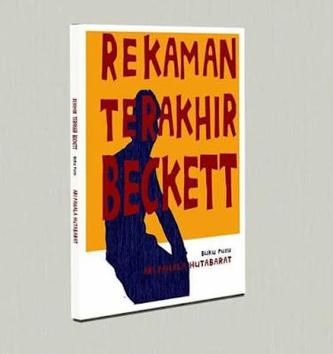 """Buku Puisi Rekaman Terakhir Beckett, Jukstaposisi dan Citraan yang """"Digeserkan"""""""