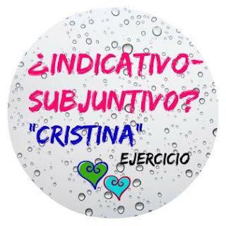 ¿INDICATIVO O SUBJUNTIVO? EJERCICIO. Cristina. Este ejercicio te sirve para practicar y comprender la diferencia entre el INDICATIVO y el SUBJUNTIVO.