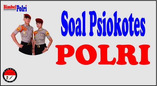 Contoh Soal Psikotes Penerimaan Polri 2020