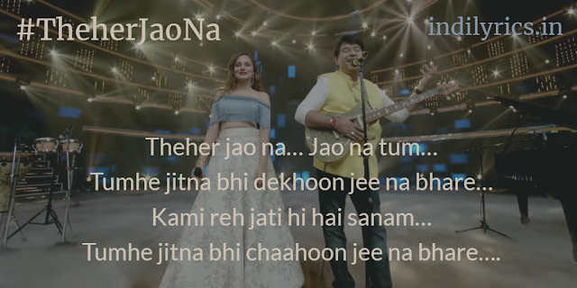 Theher Jao Na - Jeet Gannguly & Aakansha Sharma | Zee Music Originals, Song Lyrics with English Translation and Real Meaning