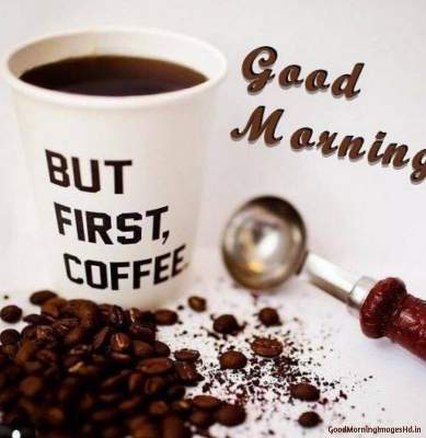 First coffee good morning images