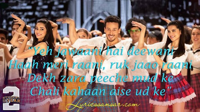 The Jawaani Song Lyrics : Student of The Year 2