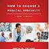 كيف تختار تخصصك الطبي ؟ How to Choose a medical Speciality