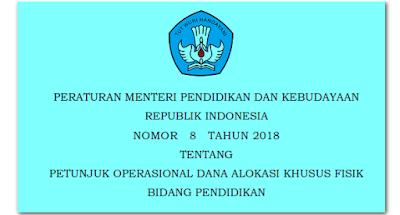 petunjuk operasional Dana Alokasi Khusus Bidang Pendidikan tahun 2018 PERMENDIKBUD 8 TAHUN 2018