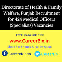 Directorate of Health & Family Welfare, Punjab Recruitment for 424 Medical Officers (Specialists) Vacancies