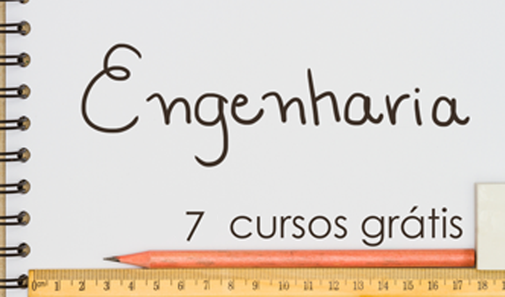 7 cursos online e gratuitos para quem é apaixonado por engenharia