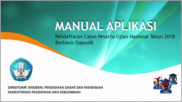 Berikut ini ialah berkas Manual Aplikasi Pendaftaran Calon Peserta UN  Manual Aplikasi Pendaftaran Calon Peserta UN Tahun 2018 Berbasis Dapodik