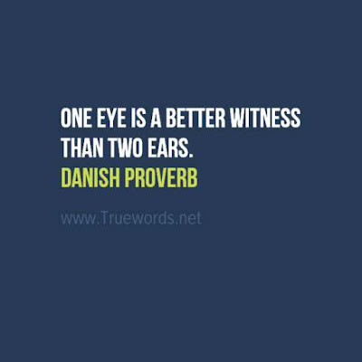 One eye is a better witness than two ears