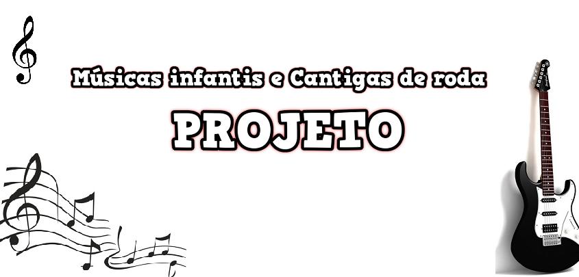 Projeto Alfabeticancao Com Musicas Infantis E Cantigas De Roda