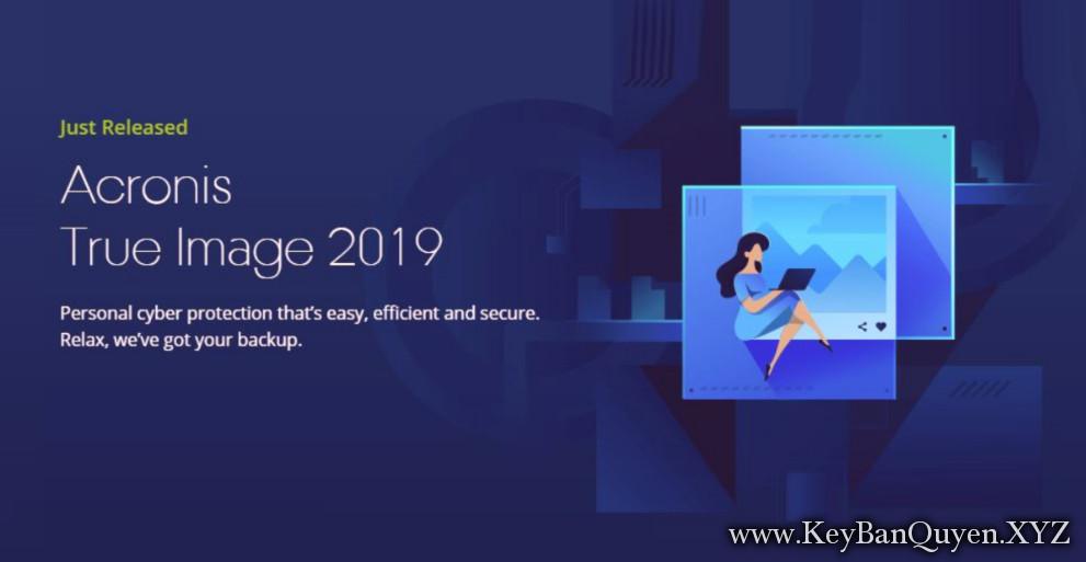 Acronis True Image 2019 Build 14110 Multilingual + ISO Boot, Giải pháp sao lưu và phục hồi toàn bộ 1 hệ thống