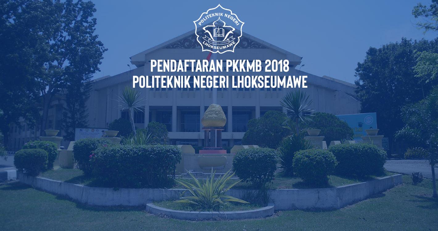 PKKMB POLITEKNIK NEGERI LHOKSEUMAWE 2018