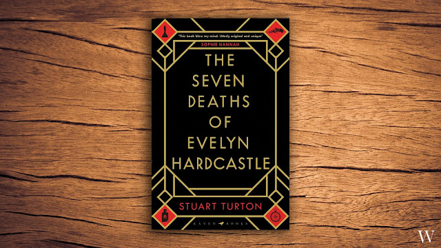 The Seven Deaths of Evelyn Hardcastle by Stuart Turton - Book Review
