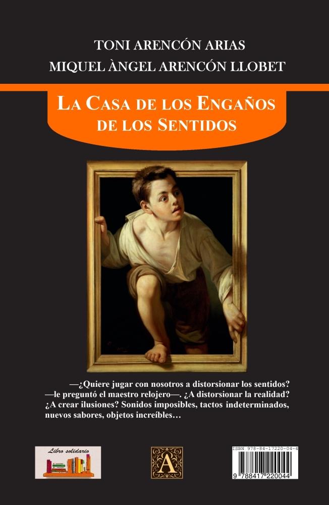'La Casa de los Engaños de los Sentidos (Toni Arencón Arias - Miquel Àngel Arencón Llobet)'