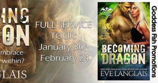 Becoming Dragon by Eve Langlais (VBT, guest post, excerpt, and GIVEAWAY) GFT ADULT