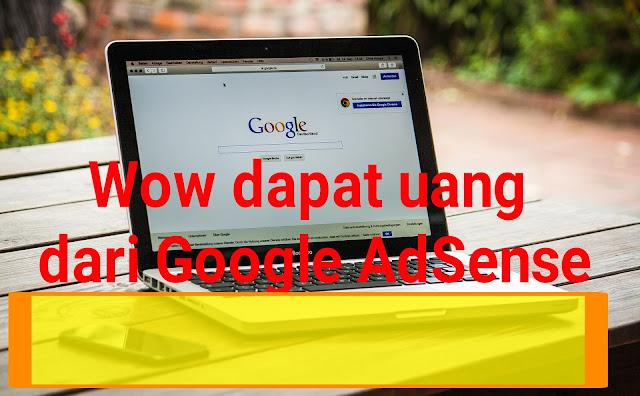 Cara Mendapat Uang dari Google AdSense Hinga Jutaan Rupiah per bulan