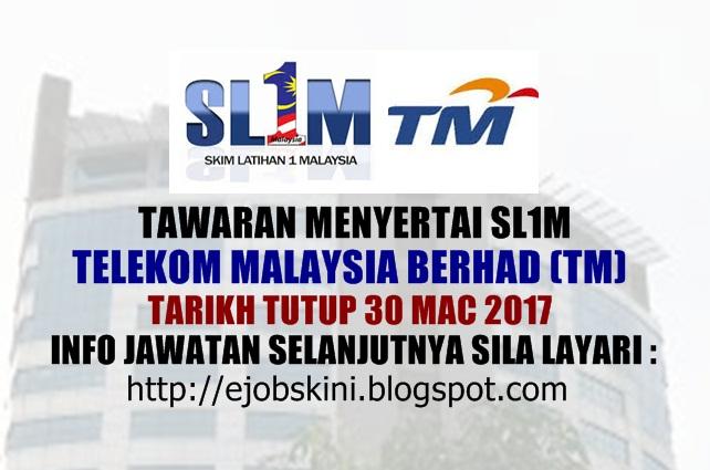 Skim Latihan 1Malaysia (SL1M) di Telekom Malaysia Berhad (TM) Mac 2017
