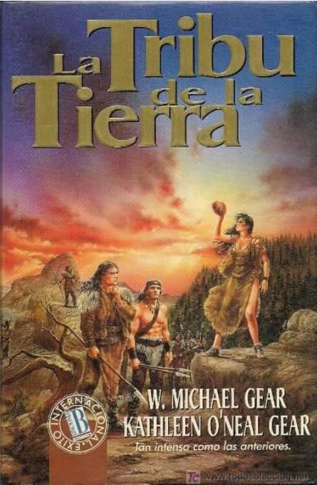 La Tribu de La Tierra, W. Michael Gear & Kathleen O'Neal Gear