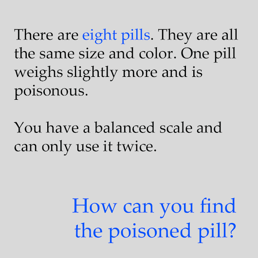 Riddle: 8 Pills of same size and color