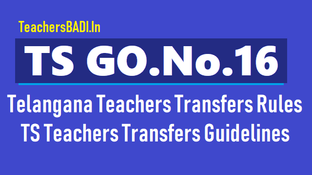 ts go.16,ts teachers transfers rules,ts teachers transfers guidelines,telangana teachers transfers rules 2018,telangana teachers transfers regulation 2018,telangana teachers transfers guidelines 2018
