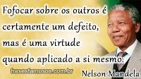 Frase de Nelson Mandela sobre Fofoca