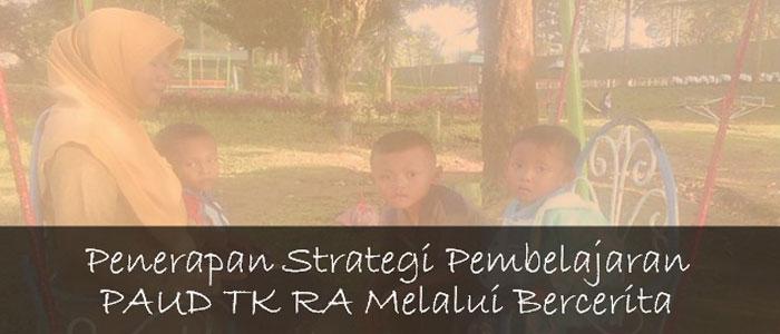 Penerapan Strategi Pembelajaran PAUD TK RA Melalui Bercerita