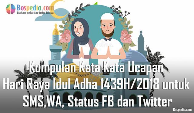 Kumpulan Kata Kata Ucapan Hari Raya Idul Adha 1439H/2018 untuk SMS,WA, Status FB dan Twitter