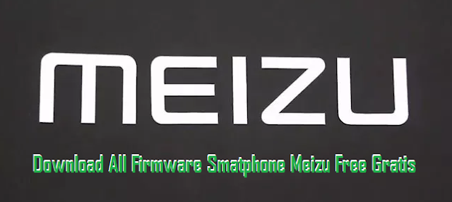 (Firmware Hp Meizu) Download Allfirmware Hp Meizu Lengkap Free No Password