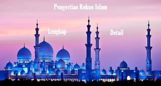 Penjelasan Mengenai Rukun Islam dan Kalimat Syahadat