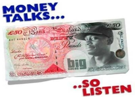Money talks so listen.